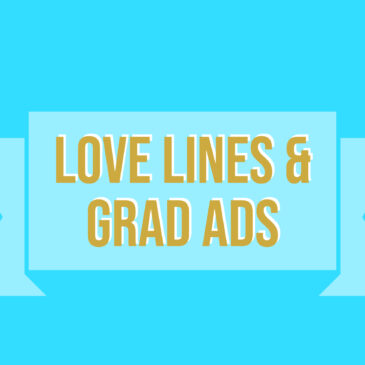 Order your Grad Ads and Love Lines!